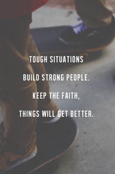 Things will get better...
