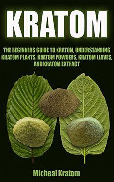 FREE TODAY        Kratom: The Beginners Guide To Understanding Kratom Plants, Kratom Powders, Kratom Leaves, and Kratom Extract (Kratom Plant, Kratom for Beginners, Kratom Guide, The Beginner Kratom Guide) by Micheal Kratom http://www.amazon.com/dp/B010MQ86S4/ref=cm_sw_r_pi_dp_XusMvb0EW2X6G