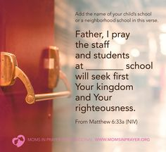 A scripture prayer for your child's school or a schools near you.