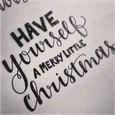 Have yourself a merry little Christmas. Hand lettering by Stephanie Creekmur.