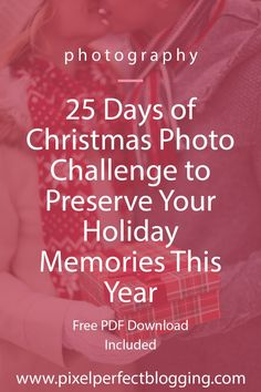 25 Days of Christmas Photo Challenge to Preserve Your Holiday Memories This Year Family Christmas Cards, 25 Days Of Christmas, Christmas Traditions, Christmas Crafts, Christmas Ideas, Photography Tips For Beginners, Photography Lessons, Photography Tutorials, Photography Ideas
