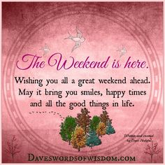 The Weekend is here. Wishing you all a great weekend ahead. May it bring you smiles, happy times and all the good things in life. Happy Weekend Images, Days Of Week, Rejoice And Be Glad, Good Afternoon, Business Quotes, Positive Quotes, Wish, Life Is Good, Encouragement