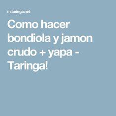 Como hacer bondiola y jamon crudo + yapa - Taringa!