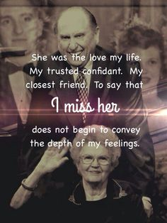 True love- I want someone to say this about me one day. whenever President Monson speaks of her and his love for her it makes me tear up :')