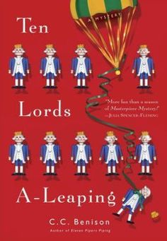 "Ten Lords A-Leaping (Father Christmas Series #3) by C.C. Benison   Publication Date:  December 3 2013.  The delightful Father Tom Christmas returns, and the cozy hamlet of Thornford Regis comes to life, in C. C. Benison's witty, beautifully written series that is ""a must-read for lovers of classic English mysteries"" (Kir…"