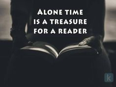 Alone time for readers.