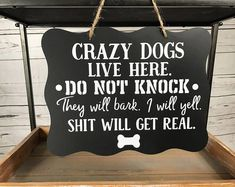 Crazy Dogs Live Here Sign/Do Not Knock Sign/ No Soliciting Sign