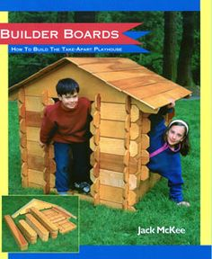 Builder Boards- Like giant Lincoln Logs for kids to make their own playhouses
