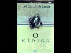Livro O Médico Jesus em Áudio Vídeo Parte 1 A Luz do Espiritismo