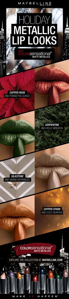 The holiday season is the perfect time to test out festive metallic lipsticks!  Amp up your holiday makeup look with a pop of metallic sheen with the Maybelline Matte Metallics Lipsticks!