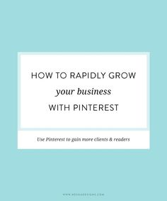 How to rapidly grow your business with Pinterest