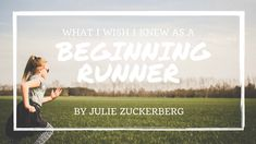 What I Wish I Knew as a Beginning Runner