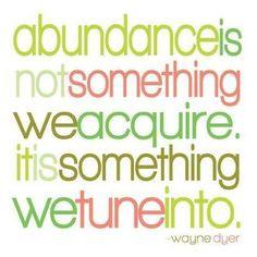 a8bb5fb92f3a85b27a7efeea913c65d9--abundance-quotes-wayne-dyer-quotes.jpg