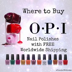 Where to Buy OPI Nail Polishes with FREE Worldwide Shipping