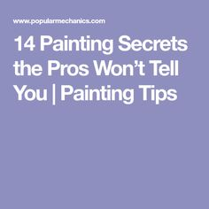14 Painting Secrets the Pros Won't Tell You | Painting Tips