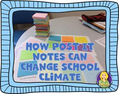 The Middle School Counselor: How Post It Notes Can Change School Climate