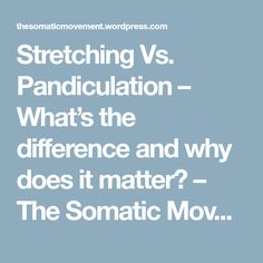 Stretching Vs. Pandiculation – What's the difference and why does it matter? – The Somatic Movement