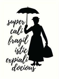 'Mary Poppins - Supercalifragilisticexpialidocious' Art Print by KisArt Mary Poppins Silhouette, Disney Silhouette Art, Silhouette Images, Merry Poppins, Library Inspiration, Button Art, Disney Scrapbook, Disney Quotes, Cricut Vinyl