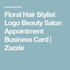 Floral Hair Stylist Logo Beauty Salon Appointment Business Card | Zazzle