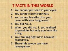 Really good stuff - 7 facts in this world - Joke for Tuesday, 05 March 2013 from site Really Funny Jokes Short Jokes Funny, The Funny, Funny Lady, Doctor Jokes, Just In Case, Just For You, Teacher Jokes, Funny Quotes, Funny Memes