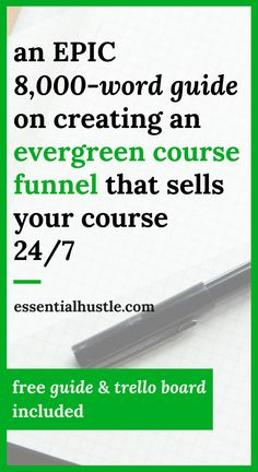 Read the DEFINITIVE 8,000-word guide to creating an evergreen course funnel that sells your online courses 24/7. By the end of this step-by-step strategy, you should never have to do repeated product launches again! Article contains FREE Master Guide & FREE Project Workflow in Trello.