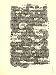The concept of hiding and revealing type on the printed page and creating an art object is reminescent of Tom Philips' treated novel; the humument, in which he drew and painted over 360 pages of dense type. The results of which are brilliant and can be found reproduced online on this excellent website.