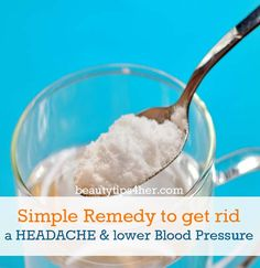 A Simple Remedy to Get Rid a Headache And Lower High Blood Pressure | Beauty and MakeUp Tips