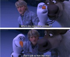 Oh, really? Then what's up with your odd reindeer voice, Kristoff, hm?