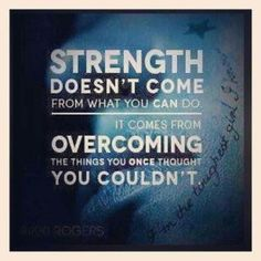 Strength does not come from what you can do inspirational quotes for recovering addits