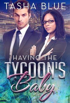 Having The Tycoons Baby (BWWM Pregnancy Romance Book 1) eBook: Tasha Blue: Amazon.co.uk: Kindle Store
