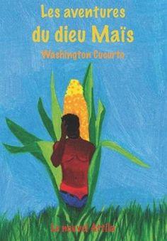 Les aventures du dieu Maïs de Washington Cucurto http://www.amazon.fr/dp/2371000108/ref=cm_sw_r_pi_dp_jciYvb077V6JZ