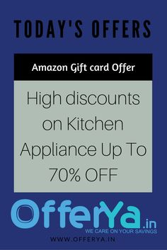 Amazon Gift card Offer : High discounts on Kitchen Appliance