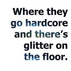 Only because I love me some hardcore glitter, not Kesha. Cheerleading Quotes, Cheer Quotes, Me Quotes, Kesha Quotes, All Star Cheer, Cheer Mom, Roller Derby, Roller Skating, Ice Skating