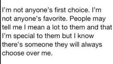 There's someone they will always choose over me