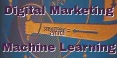 Digital Marketing and Machine Learning | Smart Insights http://www.smartinsights.com/search-engine-marketing/digital-marketing-machine-learning/?utm_source=dlvr.it&utm_medium=twitter #DigitalMarketing #MachineLearning
