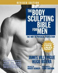 The body sculpting bible for men : the way to physical perfection featuring the 14th-day body sculpting workout
