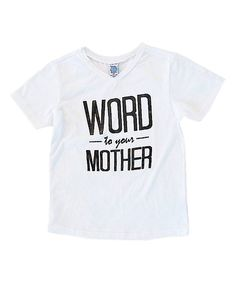 Another great find on #zulily! Cents of Style White 'Word to Your Mother' V-Neck Tee - Infant, Toddler & Kids by Cents of Style #zulilyfinds