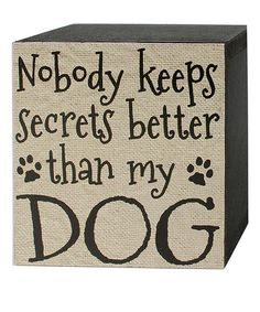 Another great find on 'Better Than My Dog' Box Sign by Blossom Bucket Animal Quotes, Dog Quotes, Lovers Quotes, This Is A Book, Dog Crafts, Dog Signs, Dogs Of The World, Dogs And Puppies, Doggies