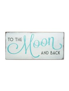 to the moon and back - any room,kid's room,new baby signs - Wall Decor from Barn Owl Primitives