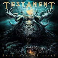 Testament - Dark Roots of Earth (2013) - Thrash - Oakland, CA