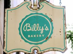 Billy's  Bakery sign, NYC - I wondered what my cat did on his day off, lol