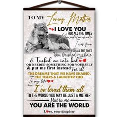 Lion canvas poster to my loving mother i love you for all times but to me you are the world love your daughter I Love You, My Love, You Are The World, Canvas Poster, All About Time, To My Daughter, Lion, Times, Prints