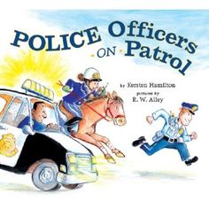 Police Officers on Patrol - this is great for him, b/c there is an officer named Carl & another one named Mike (the names of both of his grandfathers - also, his grandad Mike is actually a police officer)  =)