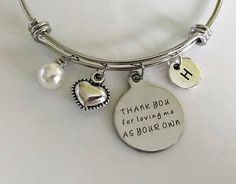 Thank You for Loving Me As You Own Bangle Bracelet Mother Stepmom Jewelry Anniversary Birthday Gift