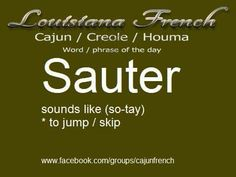 French Cajun words Cajun French, French Creole, Phrase Of The Day, Word Of The Day, Rajun Cajun, Louisiana Creole, French Course, English Vinglish, Louisiana History