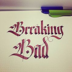 Calligraphy. Breaking Bad. Caligrafía.