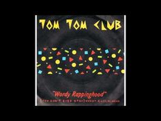 Tom Tom Club - Wordy Rappinghood