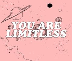 you are limitless :))