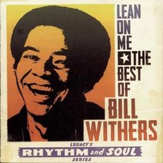 Bill Withers - Lean On Me: The Best Of Bill Withers at Discogs