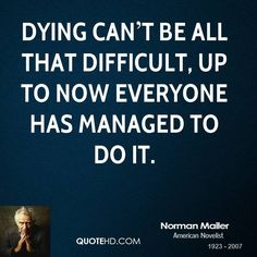 Norman Mailer  Quote shared from www.quotehd.com